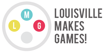 Louisville Makes Games!